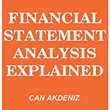 Financial Statement Analysis Explained: MBA Fundamentals, Book 7 (       UNABRIDGED) by Can Akdeniz Narrated by David Williams