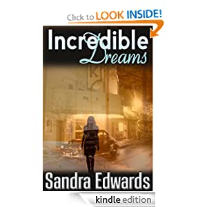 Kindle Book Bargains: Incredible Dreams (A Time Travel Romance), by Sandra Edwards. Publisher: SE Press (August 15, 2010)