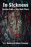 img - for In Sickness: Stories from a Very Dark Place book / textbook / text book