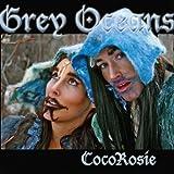 Grey Oceans Cocorosie