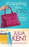 Shopping for a CEO (Shopping for a Billionaire series Book 7) (Volume 7)