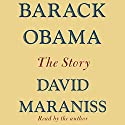 Barack Obama: The Story (       UNABRIDGED) by David Maraniss Narrated by David Maraniss