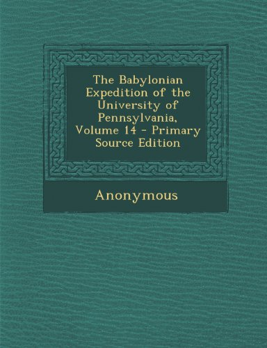 Babylonian Expedition of the University of Pennsylvania, Volume 14
