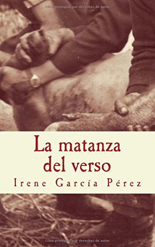 La matanza del verso: El cerdo y la tinta; El despiece y las palabras; La zorza y la rima; El matarife y las hojas