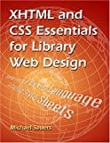 Michael P. Sauers XHTML and CSS Essentials for Library Web Design