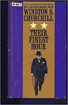 winston churchill their finest hour Click to read more about their finest hour by winston s churchill librarything is a cataloging and social networking site for booklovers.