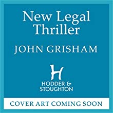 New Legal Thriller Audiobook by John Grisham Narrated by To Be Announced