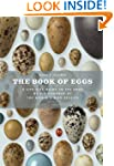 The Book of Eggs: A Life-Size Guide t...