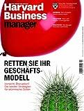 Harvard Business Manager 2/2013: Retten Sie Ihr Geschäftsmodell
