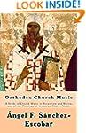 ORTHODOX CHURCH MUSIC: A Study of Chu...