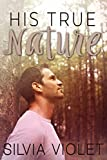 His True Nature (The Forestry Series Book 1) (English Edition)