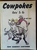 img - for Cowpokes Rarin' to Go: Cow Country Cartoons book / textbook / text book
