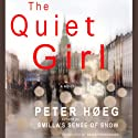 The Quiet Girl (       UNABRIDGED) by Peter Hoeg Narrated by James Gale