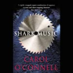 Shark Music (       UNABRIDGED) by Carol O'Connell Narrated by Regina Reagan