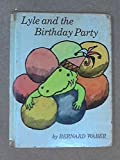 Lyle and the Birthday Party (0050006630) by Waber, Bernard