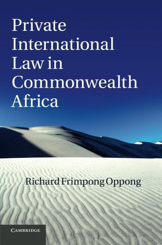 Private International Law in Commonwealth Africa, by Richard Frimpong Oppong