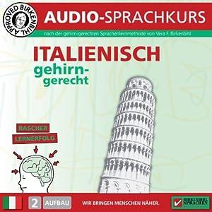 Italienisch gehirn-gerecht: 2. Aufbau (Birkenbihl Sprachen) Hörbuch
