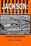 img - for Jackson: The Rise and Fall of The World's Largest Walled Prison: A history and a memoir book / textbook / text book