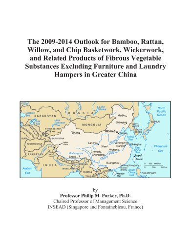The 2009-2014 Outlook for Bamboo, Rattan, Willow, and Chip Basketwork, Wickerwork, and Related Products of Fibrous Vegetable Substances Excluding Furniture and Laundry Hampers in Greater China PDF