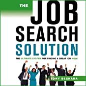 The Job Search Solution: : The Ultimate System for Finding a Great Job Now! | [Tony Beshara]