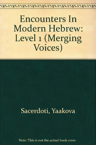 Encounters In Modern Hebrew: Level 1 (Merging Voices) (Hebrew Edition)