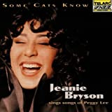 echange, troc Jeanie Bryson - Some Cats Know: Songs of Peggy Lee