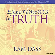 Experiments in Truth Speech by Ram Dass Narrated by Ram Dass