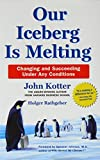 John Kotter Our Iceberg is Melting: Changing and Succeeding Under Any Conditions