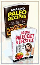 PALEO DIET: PALEO DIET SET - PALEO DIET FOR BEGINNERS AND AMAZING PALEO RECIPES