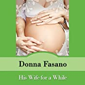 His Wife for a While | [Donna Fasano]