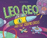 Leo Geo and the Cosmic Crisis