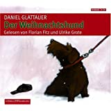 """Der Weihnachtshund: Gek�rzte Lesung von Florian Fitz und Ulrike Grotevon """"Daniel Glattauer"""""""