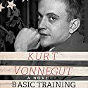 Basic Training (       UNABRIDGED) by Kurt Vonnegut Narrated by Colin Hanks