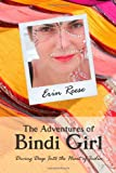 Erin Reese The Adventures of Bindi Girl: Diving Deep Into the Heart of India