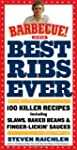Best Ribs Ever: A Barbecue Bible Cook...