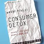Consumer Detox: Less Stuff, More Life | Mark Powley