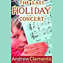 The Last Holiday Concert Audiobook by Andrew Clements Narrated by Fred Berman
