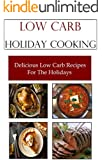 Low Carb Holiday Recipes: Delicious Low Carb Recipes For The Holidays (Christmas Recipes)