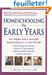 Homeschooling: The Early Years: Your...