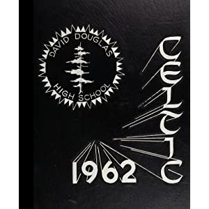 (Reprint) 1962 Yearbook: David Douglas High School, Portland, Oregon David Douglas High School 1962 Yearbook Staff