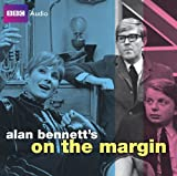 Alan Bennett's 'On the Margin' (BBC Audio)