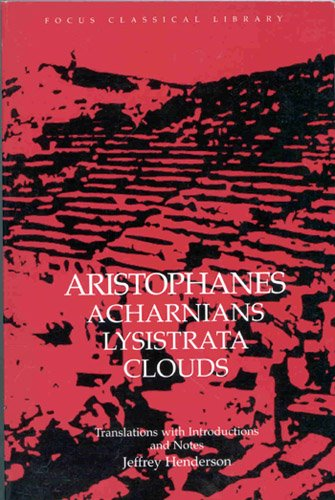 Aristophanes : Acharnians, Lysistrata, Clouds