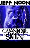 Channel Skin