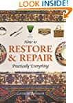 How to Restore and Repair Practically...