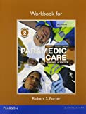Workbook for Paramedic Care: Principles & Practice, Volume 2