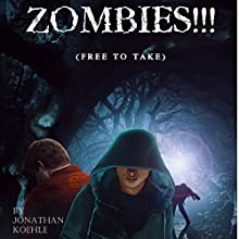 Zombies!!!: Free to Take Audiobook by J. Gerard Kohle Narrated by Jonathan Kohle