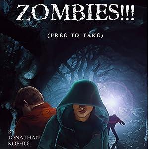 Zombies!!!: Free to Take Hörbuch von J. Gerard Kohle Gesprochen von: Jonathan Kohle