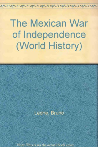 an analysis of the mexican war of independence The mexican war of 1846 to 1848, forgotten by most americans,  their  independence from mexico, and finally, her declaration of war (albeit.