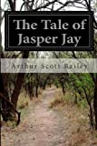 img - for The Tale of Jasper Jay book / textbook / text book