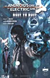 Do Androids Dream Of Electric Sheep? Dust To Dust: Vol. 1 (1608860272) by Roberson, Chris
